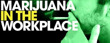 marijuana in the workplace